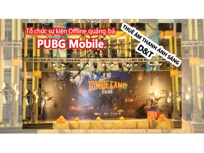 Tổ Chức Sự Kiện Zombie Camp Của Vng Quảng Bá Pubg Mobile | Cho Thuê Âm Thanh Ánh Sáng D&t